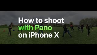 iPhone X - How to shoot with Pano - Apple