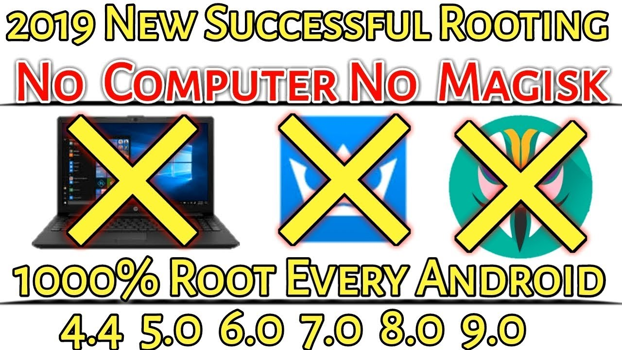 2019 New Successfull Rooting Method | 1000% Root Every Android  5 0/60/7 0/8 0/9 0 | Easiest & Safe |