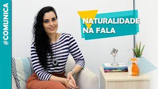 Como falar com NATURALIDADE | Clareza na fala