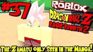 THE ZAMASU ONLY SEEN IN THE MANGA! | Roblox: Dragon Ball Rage Rebirth 2 - Episode 37