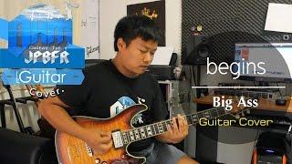 begins - Big Ass (Guitar Cover) thumbnail