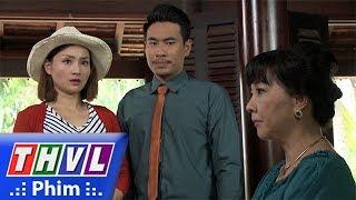 THVL | Những nàng bầu hành động - Tập 16[1]: Bà Xuân bắt Lam lập tức dọn đồ trở về thành phố thumbnail