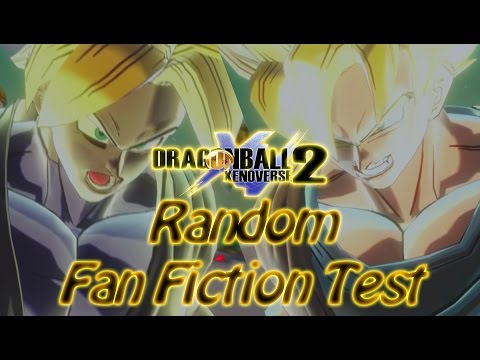 Dragon Ball: XV2 - Random Fan Fiction Test