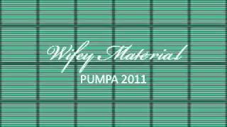 PUMPA - WIFEY MATERIAL