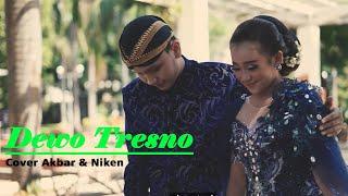 Dewo Tresno - Akbar syahalam dan Niken salindry
