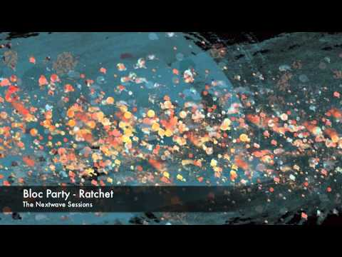 Bloc Party - Ratchet - The Nextwave Sessions mp3