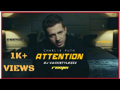 Charlie Puth - Attention [Dj Vackstylezzz Remix]