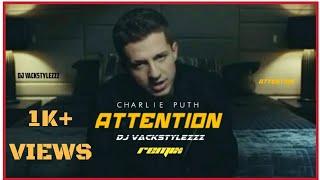 Charlie Puth - Attention [Dj Vackstylezzz Remix]