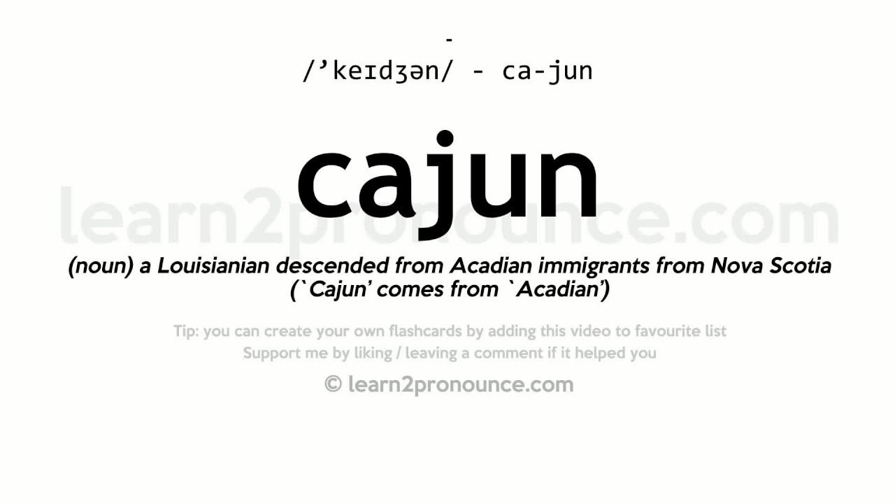 Pronunciation of Cajun  Definition of Cajun