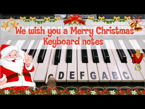 We Wish You A Merry Christmas Keyboard Notes Christmas Song Wishes Happy New Year Youtube