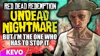 Undead Nightmare but I am the one that has to stop it