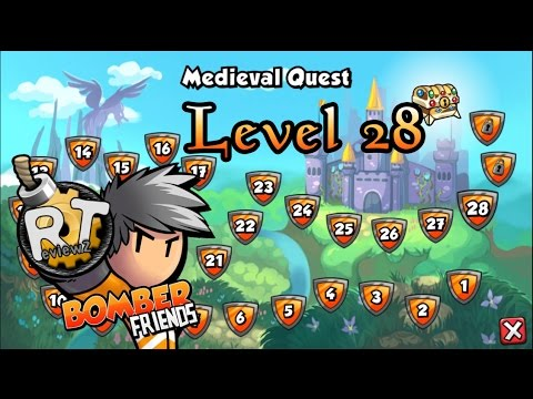 Bomber Friends - Medieval Quest |Level 28|