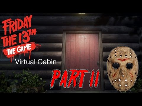Friday 13 The Game - Virtual Cabin Part II