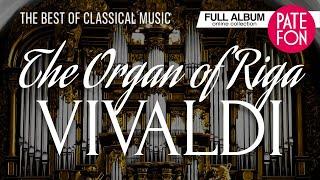 Antonio VIVALDI - The Organ of Riga Dom (Full album) 2014