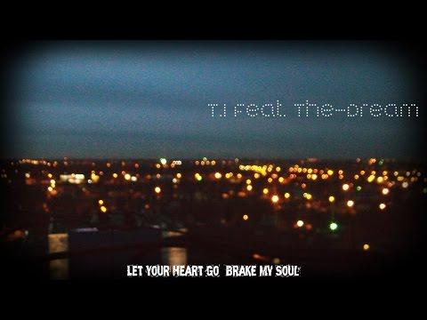 Rekst (T.I. – Let Your Heart Go (The Dream)