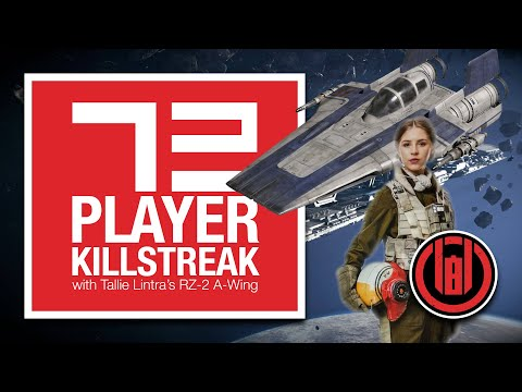 72 Player Killstreak with Tallie Lintra's RZ-2 A-Wing [SWBF2: Starfighter Assault]