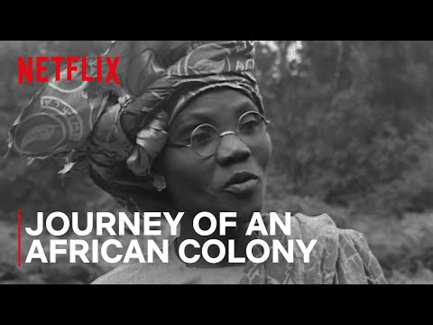Journey of an African Colony | Official Trailer | Netflix