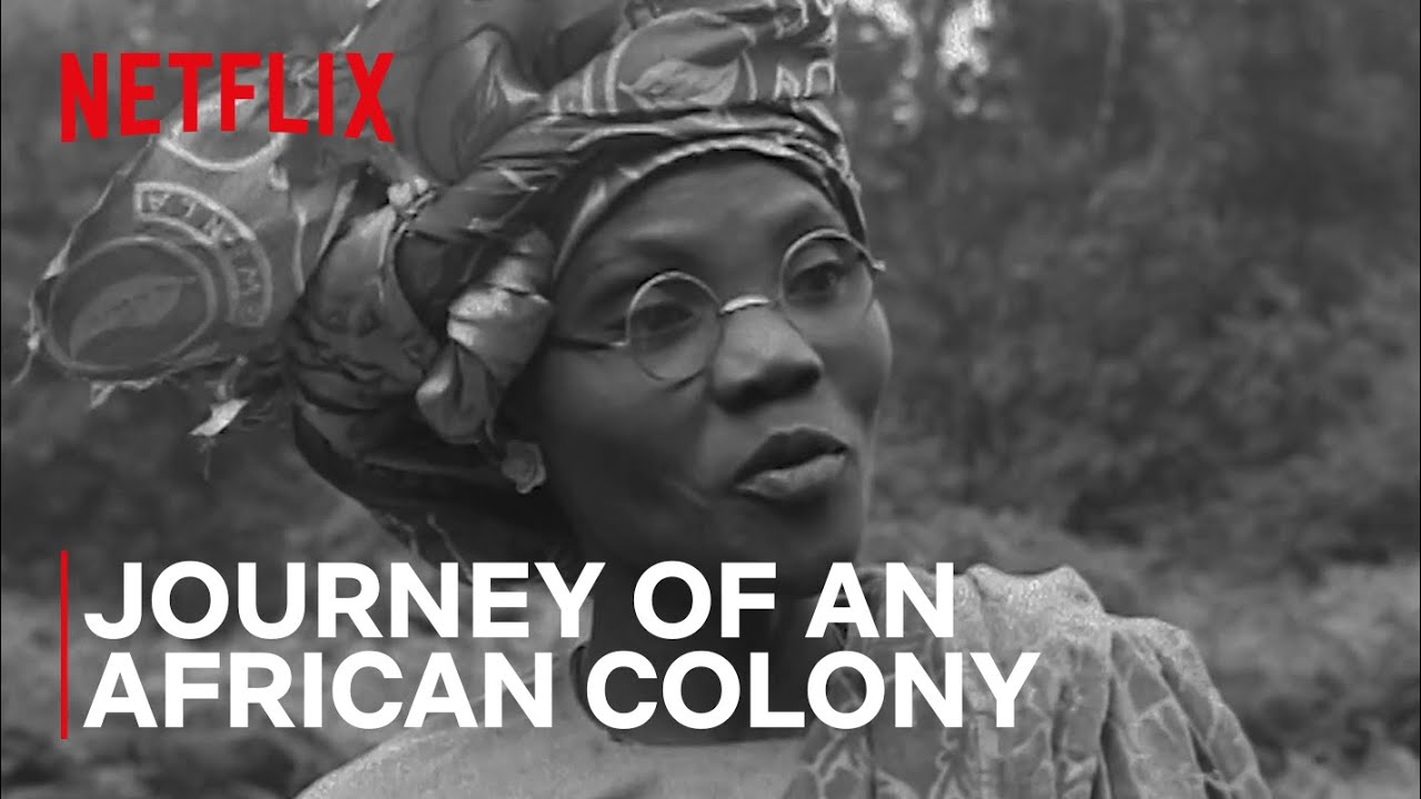Download Journey of an African Colony   Official Trailer   Netflix