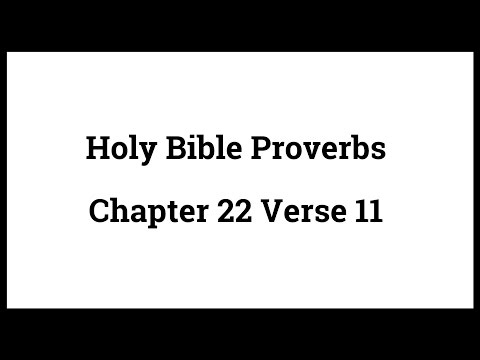 Holy Bible Proverbs 22:11
