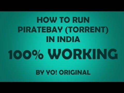 RUN BLOCKED TORRENT SITES IN INDIA | 100% WORKING | 2017 UPDATED