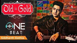 Old Hindi Songs Remake  Mashup | 1 Beat | Evergreen old song | Siddharth Slathia | Video Jukebox