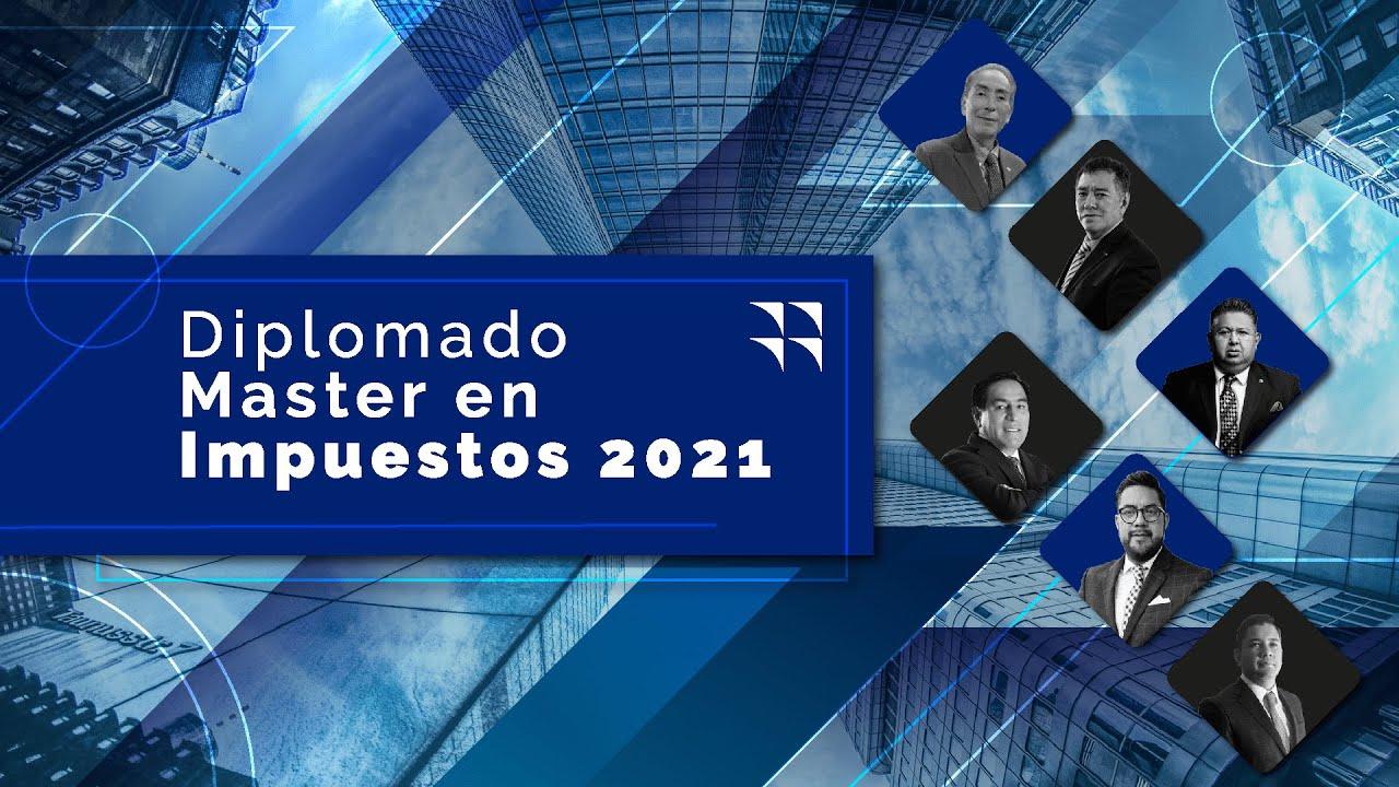 Cadefi   Diplomado Master en Impuestos 2021 - Sesión 1   Julio