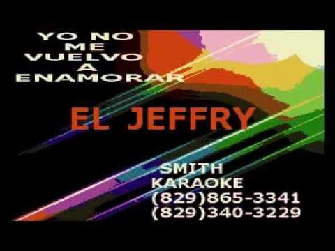 EL JEFFREY YO NO ME VUELVO A ENAMORAR SMITH KARAOKE