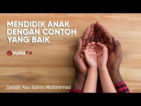 mendidik-anak-dengan-contoh-yang-baik---ustadz-abu-salma-muhammad