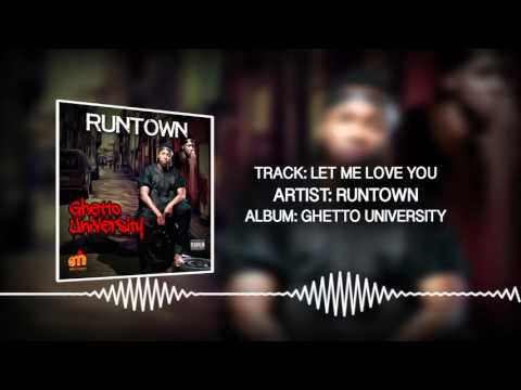 Let Me Love You (Official Audio) - Runtown | Ghetto University