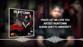Cover images Let Me Love You (Official Audio) - Runtown | Ghetto University