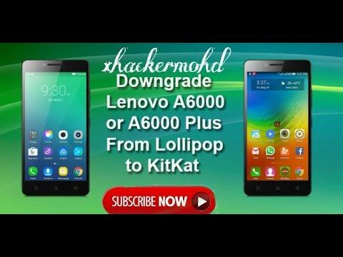 How to Downgrade Lenovo A6000 & A6000+ Lollipop to Kitkat