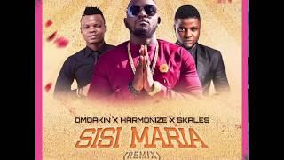 SISI MARIA (REMIX) - OMOAKIN X HARMONIZE X SKALES