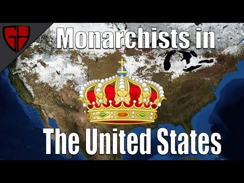 Monarchists in the United States (Monarchism Part 3)