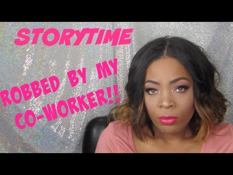 STORY TIME: ROBBED BY MY CO WORKER!