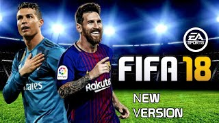 FIFA 14 MOD FIFA 18 Android Offline 1.5 GB with Commentary Best Graphics
