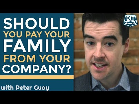 Should You Pay Your Family From Your Company? | DIT Financial Planning with Peter Guay