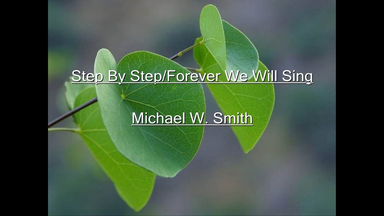 Step By Step/Forever We Will Sing Lyrics Video - YouTube - photo#45