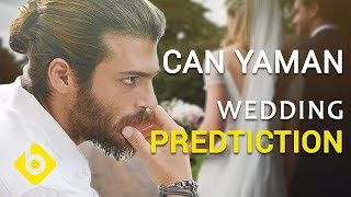 "Can Yaman: ""Marriage is not far away"" 