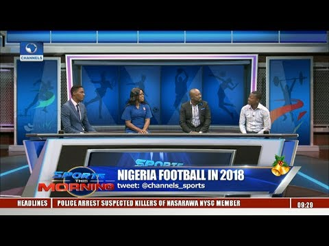 Analysts Discuss Nigeria Football In 2018 |Sports This Morning|