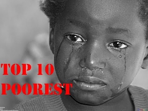 Top 10 Poorest countries in the World - 2017
