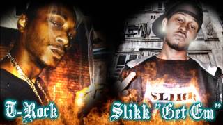"Slikk ""Get Em"" & T-Rock - Missle Rip"