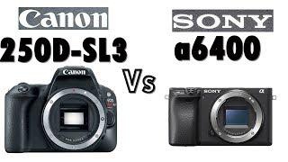 Canon Rebel SL3 , EOS 250D vs Sony a6400