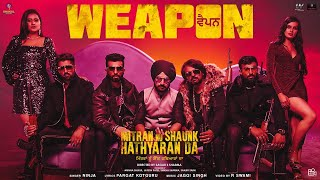 Weapon - Ninja (Official Video song ) Mitran Nu Shaunk Hathyaraan Da |  New Punjabi Movie Song 2019