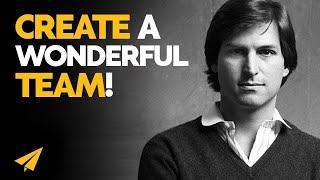 Build a great TEAM - Steve Jobs Rule #5 of 10
