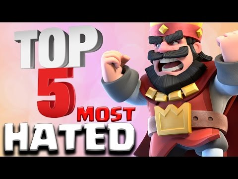 Top 5 MOST HATED CARDS in Clash Royale 2017 | RAGE QUIT!!!
