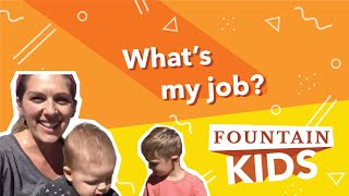 What's my job? | Fountain Kids Church