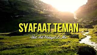Download SYAFAAT TEMAN - UST.ADI HIDAYAT LC,MA|ceramah 1 menit|ceramah singkat|kajian 1 menit|kajian singkat|
