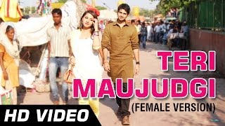 Teri Maujudgi (Female Version) Video Song   Chal Bhaag   Varun Mehra & Keey …