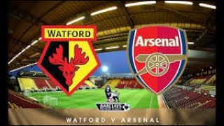 WATFORD VS ARSENAL | LIVE COMMENTARY