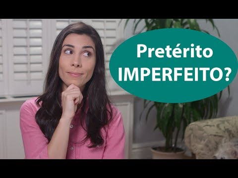 Past IMPERFECT tense in Portuguese  Speaking Brazilian